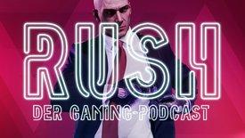 RUSH - Der Gaming-Podcast: Hitman 2 /...