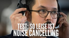 Test: So leise ist Noise Cancelling