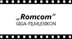 Was ist eine Romcom? – Das GIGA-Filmlexikon