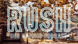 RUSH - Der Gaming-Podcast: Sind Video...