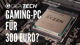 Gaming-PC für 300 Euro?