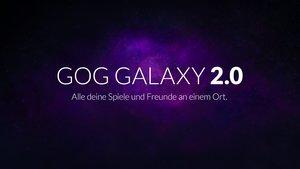 Steam und Epic unter einem Dach: GOG Galaxy 2.0 will alle Launcher miteinander vereinen