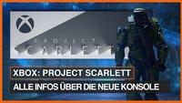 Project Scarlett: Das alles wissen wir zur neuen Xbox – Video