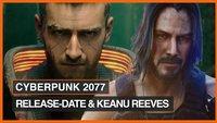 Cyberpunk 2077: Was bisher bekannt ist, Release-Datum und Keanu Reeves