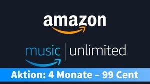 Amazon Music Unlimited: 4 Monate für 99 Cent – Angebot nur für kurze Zeit