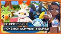 Pokémon Schwert & Schild: So spielt es sich