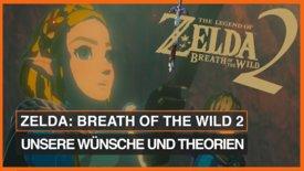 Zelda - Breath of the Wild 2: Unsere ...