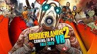 Borderlands 2 VR: Erscheint in Kürze für den PC - Großes Update für beide Plattformen