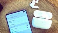 AirPods Pro empfänglich: Apple hat jetzt ein Herz für Android-Nutzer
