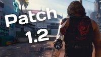 Cyberpunk 2077: Neuer Monster-Patch 1.2 ist endlich online – das verbessert sich jetzt
