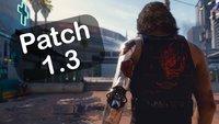 Cyberpunk 2077: Patch 1.3 löst ein Problem, das Spieler seit Monaten nervt