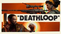 Deathloop in der Vorschau: Wie funktioniert der Zeitschleifen-Shooter?