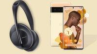 700 Euro sparen! Pixel 6 bis Mittwoch mit Bose-Phones