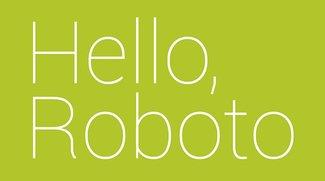 Android 4.0 Ice Cream Sandwich: Roboto-Font erläutert