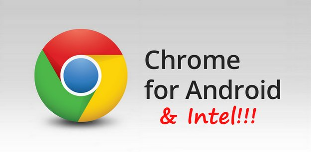 Chrome für Android: Update macht den Browser Intel-kompatibel
