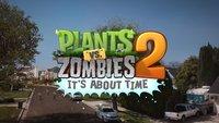 Plants vs. Zombies 2: Neuer Trailer, neue Infos