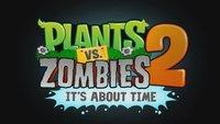 Plants vs. Zombies 2: Kommt im Juli