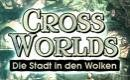 CrossWorlds - Die Stadt in den Wolken