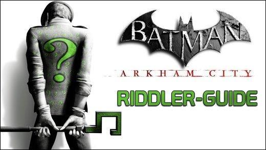 Batman: Arkham City - Riddler Guide - Unsere Lösung zu den Riddler-Rätseln