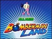 Bombenstimmung mit Bomberman Land Wii!