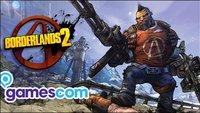 Borderlands 2 - Gamescom Kurzcheck