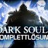 Dark Souls Komplettlösung - Unser Guide durch Lordran - die wichtigsten Tipps, Tricks und...