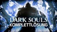 Dark Souls Komplettlösung - Unser Guide durch Lordran - die wichtigsten Tipps, Tricks und der Walkthrough