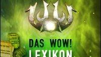 Das WoW-Lexikon: Glossar und Guide von A bis Z
