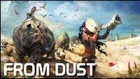 From Dust - Vorschau: Es ist nicht leicht, ein Gottspiel zu sein