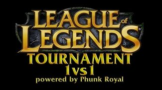 League of Legends 1vs1 Tournament -  GIGA &amp&#x3B; PhunkRoyal präsentieren LoL-Turnier