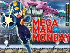 Mega Man  Monday!