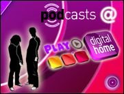 PLAY digital home Podcasts