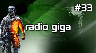 Podcast - radio giga #33 - radio giga #33 - Battlefield 3 Kontroverse, Dark Souls Speedrun, BlizzCon 2011