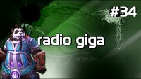 Podcast - radio giga #34 - radio giga #34 - BlizzCon 2011: Mists of Pandaria, Diablo 3, ...
