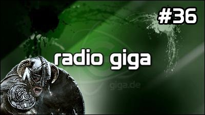 Podcast - radio giga #36 - radio giga #36 - Skyrim, Rainbow Six: Patriots, VGAs, Alan Wake, Dead World