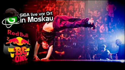Red Bull BC One Moscow  - Live vor Ort: GIGA beim B-Boying Event des Jahres