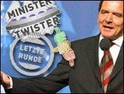 Schröder stoppt Minister-Twister!