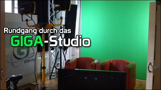 Sneak Peek - Rundgang durch das GIGA-Studio