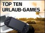 Top Ten der Urlaubsspiele - Ohne diese Games läuft mal gar nichts!