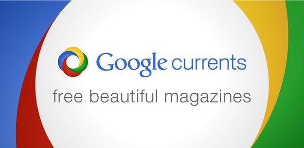 Google Currents: News Reader-App jetzt auch international verfügbar