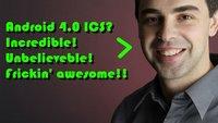 """Android 4.0 Ice Cream Sandwich: laut Larry Page """"unglaublich"""" (gut, natürlich)"""