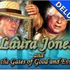 Laura Jones and the Gates of Good and Evil Deluxe