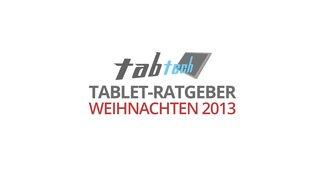 Tablet-Ratgeber: Das sind die besten Tablets für Weihnachten 2013