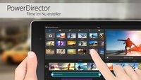 Cyberlink PowerDirector: Jetzt für Android- und Windows-Tablets erhältlich