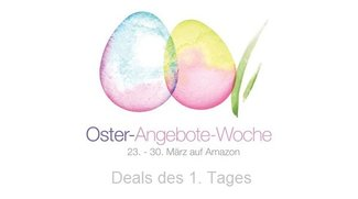 Amazon Oster-Angebote-Woche: Deals des 1. Tages