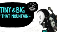 Tiny and Big: Up that Mountain